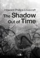 The Shadow out of Time ebook by Howard Phillips Lovecraft