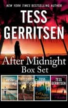 After Midnight Box Set/Presumed Guilty/Keeper of the Bride/Call After Midnight/Under the Knife ebook by Tess Gerritsen