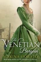 The Venetian Bargain ebook by Marina Fiorato
