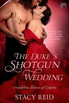 The Duke's Shotgun Wedding ebook by