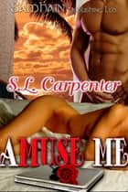 A Muse Me ebook by S.L. Carpenter