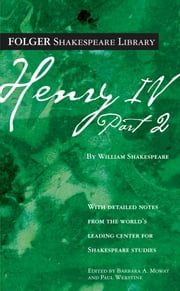 Henry IV, Part 2 ebook by William Shakespeare,Dr. Barbara A. Mowat,Paul Werstine, Ph.D.