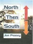 North Then South ebook by Jon Peasey
