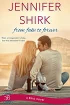 From Fake to Forever 電子書 by Jennifer Shirk