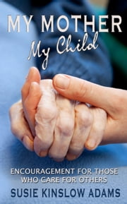 My Mother My Child ebook by Susie Kinslow Adams