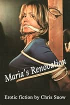 Maria's Renovation ebook by Chris Snow