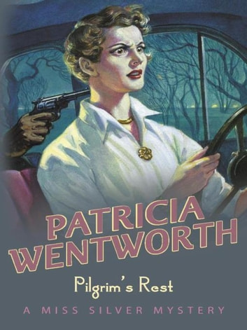 Pilgrim's Rest eBook by Patricia Wentworth