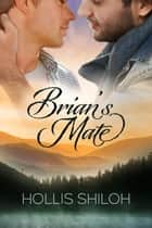 Brian's Mate ebook by Hollis Shiloh
