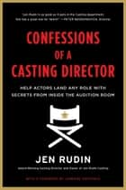Confessions of a Casting Director ebook by Jen Rudin