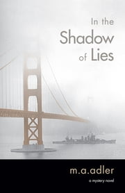 In the Shadow of Lies - An Oliver Wright Mystery Novel ebook by M.A. Adler