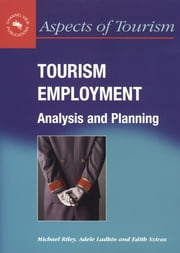 Tourism Employment - Analysis and Planning ebook by Michael Riley,Adele Ladkin