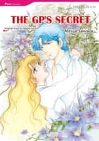 THE GP'S SECRET - Mills & Boon Comics ebook by Abigail Gordon, MITSUE SAWADA