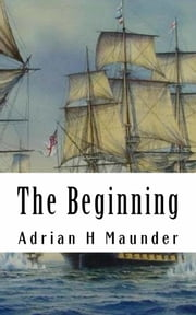 The Buccaneer Chronicles - The Beginning ebook by Adrian Maunder