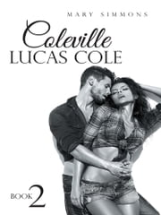 Coleville Lucas Cole - Book 2 ebook by Mary Simmons