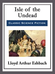 Isle of the Undead ebook by Lloyd Arthur Eshbach