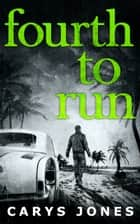 Fourth To Run (The Avalon series, Book 4) ebook by Carys Jones