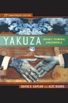 Yakuza ebook by David E. Kaplan,Alec Dubro