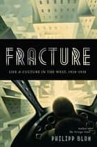 Fracture ebook by Philipp Blom