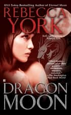 Dragon Moon ebook by Rebecca York