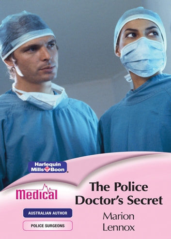 The Police Doctor's Secret ebook by Marion Lennox