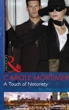 A Touch of Notoriety (Mills & Boon Modern) (Buenos Aires Nights, Book 2) ekitaplar by Carole Mortimer