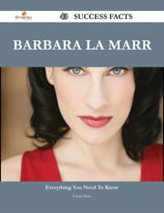 Barbara La Marr 43 Success Facts - Everything you need to know about Barbara La Marr ebook by Frank Hicks