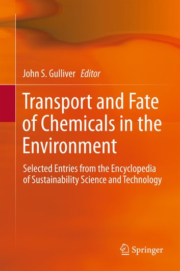Transport and Fate of Chemicals in the Environment - Selected Entries from the Encyclopedia of Sustainability Science and Technology ebook by