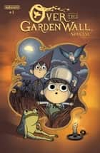 Over the Garden Wall Special #1 ebook by Pat McHale, Jim Campbell, Cara McGee