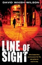 Line Of Sight ebook by David Whish-Wilson