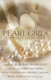 Pearl Girls - Encountering Grit, Experiencing Grace ebook by Margaret McSweeney