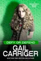 Defy or Defend ebook by Gail Carriger