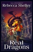 Real Dragons ebook by Rebecca Shelley