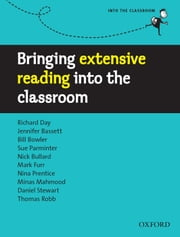 Bringing extensive reading into the classroom - Into the Classroom ebook by et al.,Richard Day