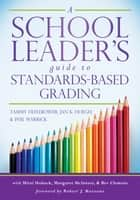 「A School Leader's Guide to Standards-Based Grading」(Tammy Heflebower,Jan K. Hoegh著)