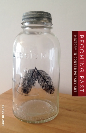 Becoming Past - History in Contemporary Art ebook by Jane Blocker