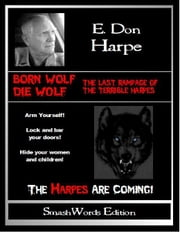 Born Wolf Die Wolf ebook by E. Don Harpe