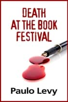 Death at the Book Festival ebook by Paulo Levy