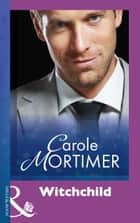 Witchchild (Mills & Boon Modern) ebook by Carole Mortimer