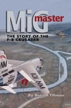 MiG Master ebook by Barrett Tillman