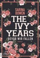 The Ivy Years - Bevor wir fallen eBook by Sarina Bowen, Ralf Schmitz