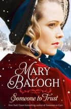 Someone to Trust ebook by Mary Balogh