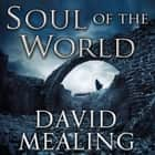 Soul of the World - Book One of the Ascension Cycle audiobook by David Mealing