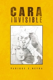 Cara Invisible - Mentira O Verdad ebook by Parigge E.Neyra