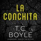 La Conchita audiobook by T. C. Boyle