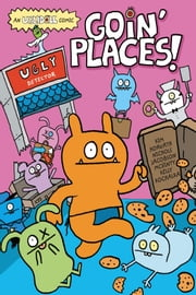 Uglydoll: Goin' Places - Goin' Places ebook by Travis Nichols,Ian McGinty