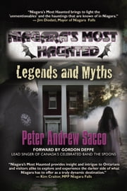 Niagara's Most Haunted - Legends and Myths ebook by Peter Sacco