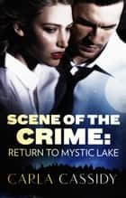 Scene Of The Crime - Return To Mystic Lake ebook by