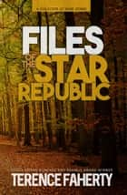 Files of the Star Republic ebook by Terence Faherty