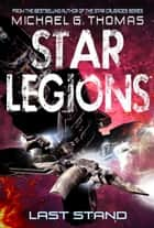 Last Stand (Star Legions: The Ten Thousand Book 4) ebook by