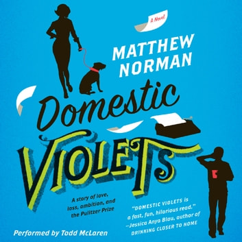 Domestic Violets - A Novel audiobook by Matthew Norman